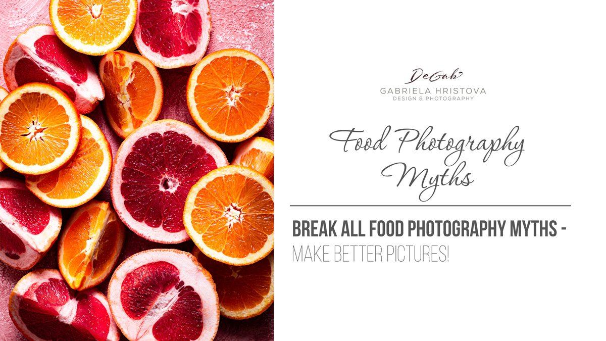 FOOD PHOTOGRAPHY MYTHS
